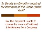 is senate confirmation required for members of the white house staff