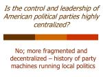 is the control and leadership of american political parties highly centralized