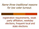 name three traditional reasons for low voter turnout