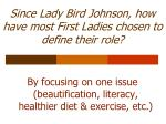 since lady bird johnson how have most first ladies chosen to define their role