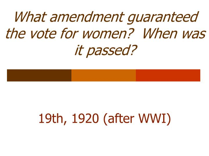 What amendment guaranteed the vote for women?  When was it passed?