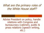 what are the primary roles of the white house staff