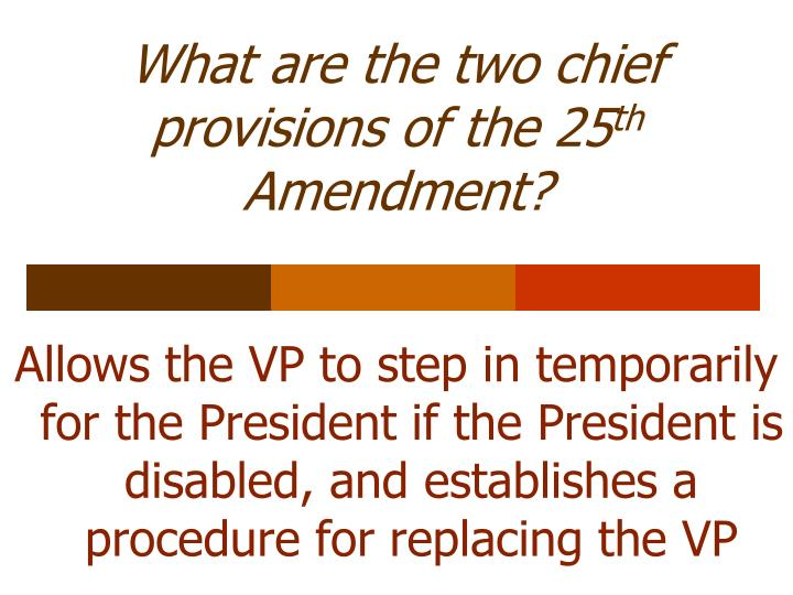 What are the two chief provisions of the 25