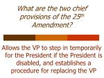 what are the two chief provisions of the 25 th amendment