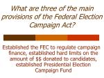 what are three of the main provisions of the federal election campaign act