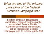 what are two of the primary provisions of the federal elections campaign act