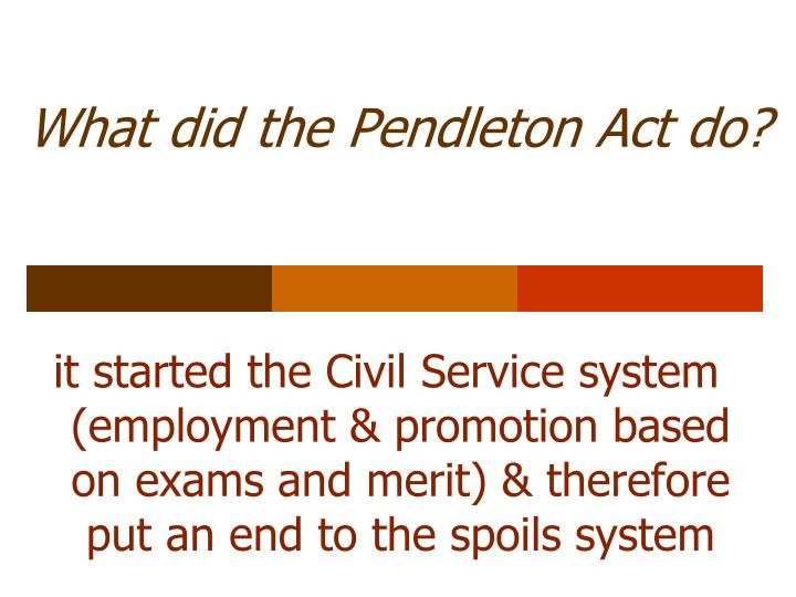 What did the Pendleton Act do?