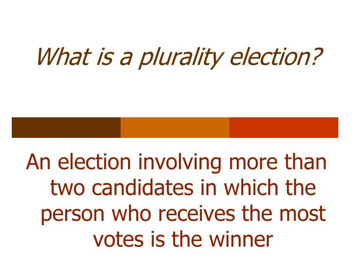 What is a plurality election?