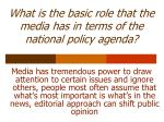 what is the basic role that the media has in terms of the national policy agenda