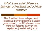 what is the chief difference between a president and a prime minister