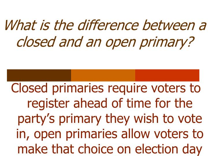 What is the difference between a closed and an open primary?