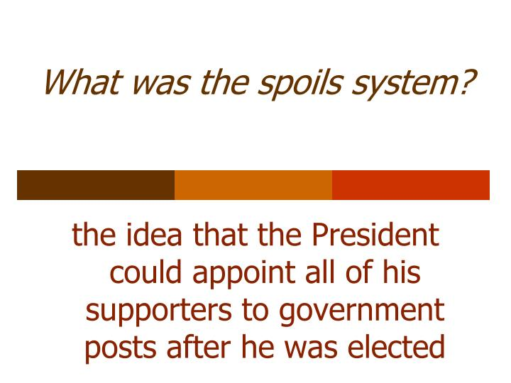 What was the spoils system?