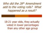 who did the 26 th amendment add to the voting rolls what happened as a result