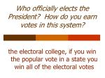 who officially elects the president how do you earn votes in this system