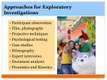 approaches for exploratory investigations