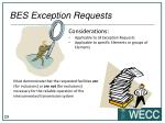 bes exception requests