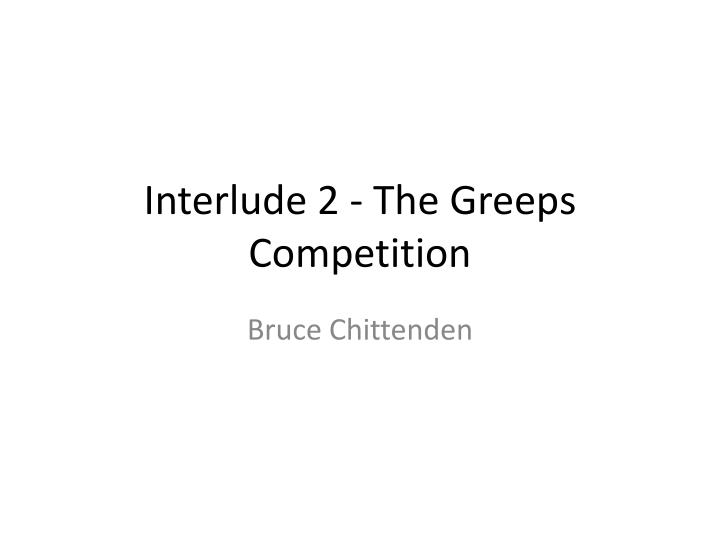 interlude 2 the greeps competition n.