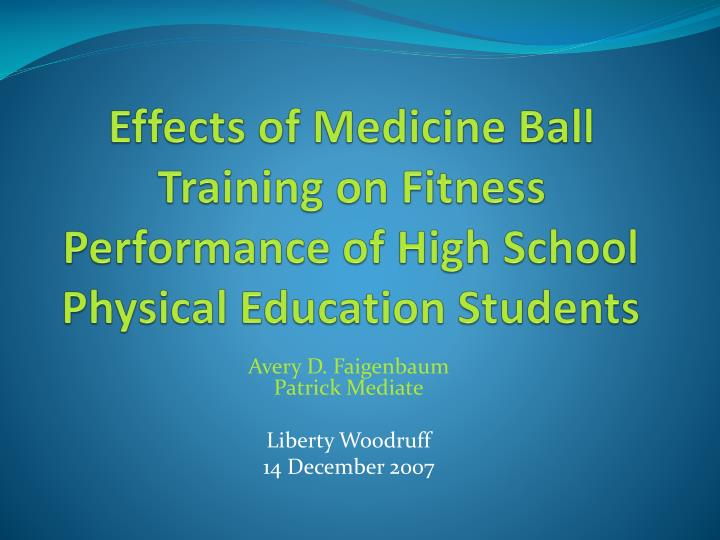effects of medicine ball training on fitness performance of high school physical education students n.