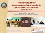 transitioning to the common core state standards symposium for special educators march 21 2014