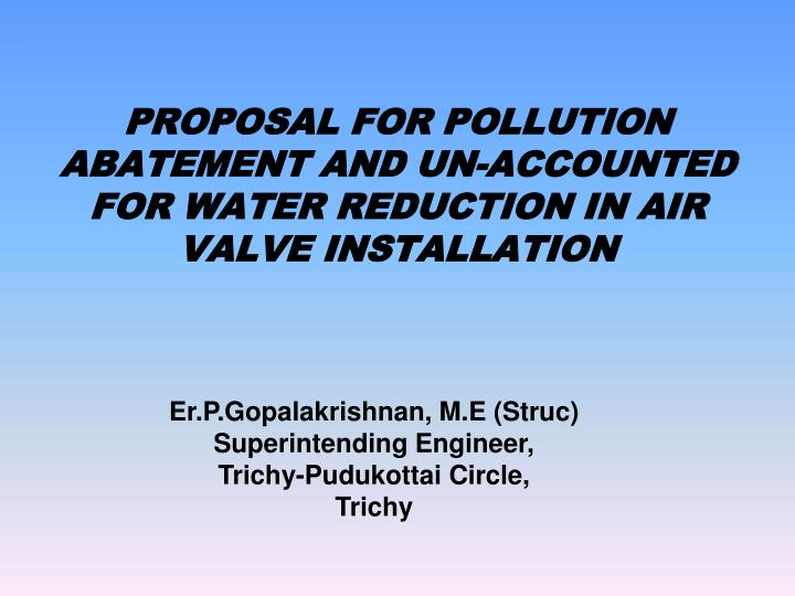proposal for pollution abatement and un accounted for water reduction in air valve installation n.