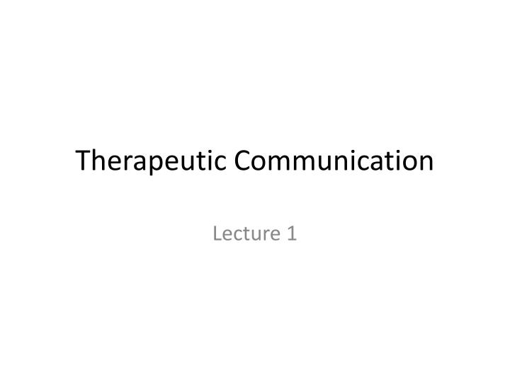 therapeutic communication n.