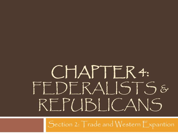 chapter 4 federalists republicans n.