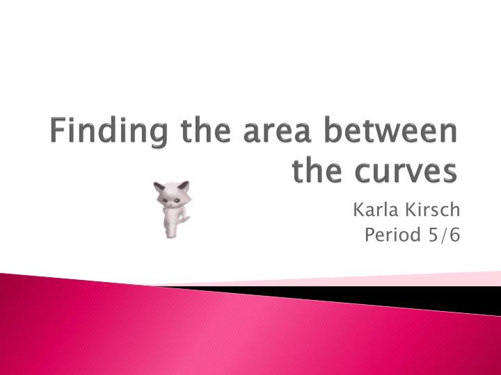 finding the area between the curves n.