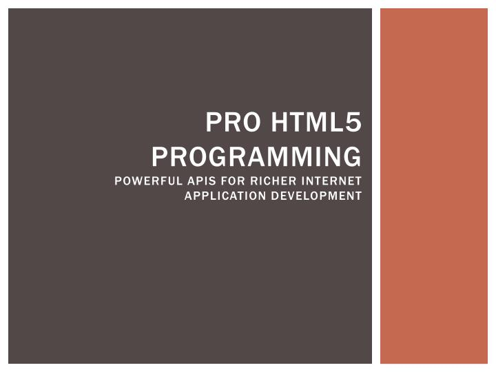pro html5 programming powerful apis for richer internet application development n.