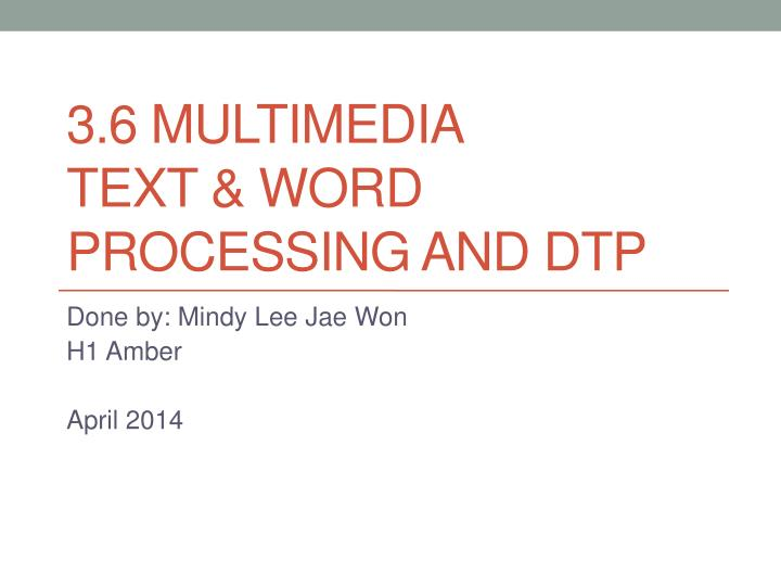 3 6 multimedia text word processing and dtp n.