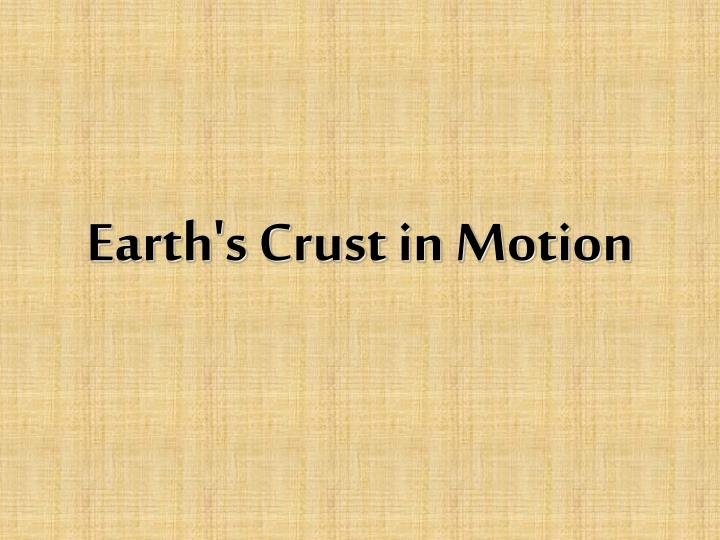 earth s crust in motion n.