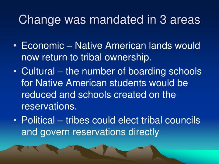 Change was mandated in 3 areas