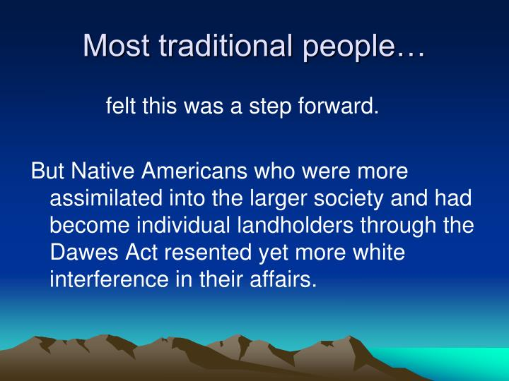 Most traditional people…