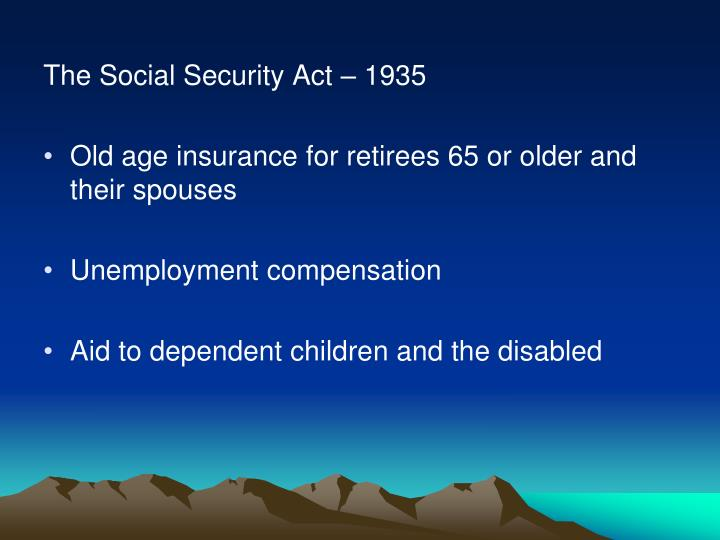 The Social Security Act – 1935