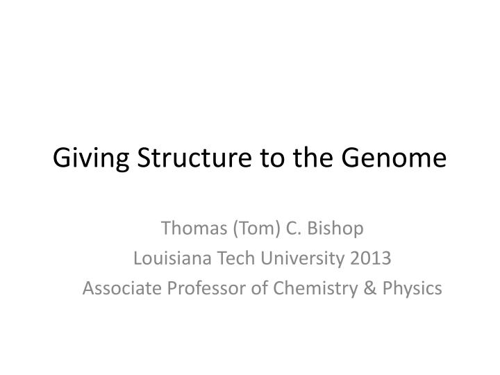 giving structure to the genome n.