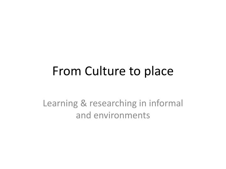 from culture to place n.