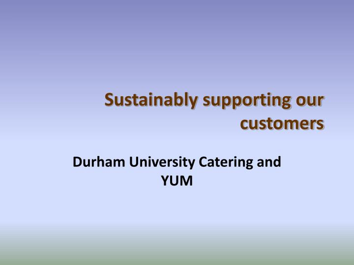 sustainably supporting our customers n.