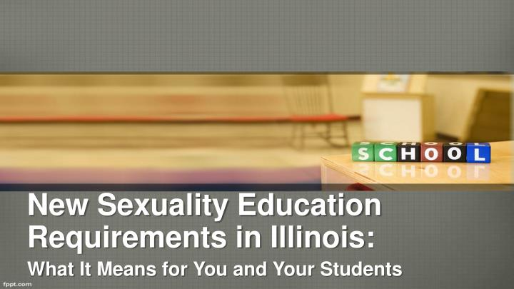 new sexuality education requirements in illinois n.