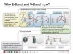 why e band and v band now