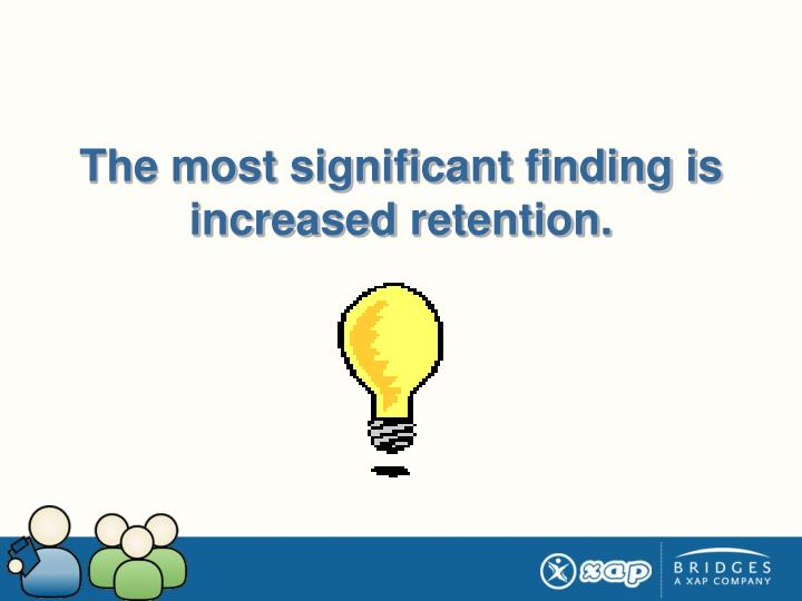 The most significant finding is increased