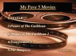 my fave 5 movies