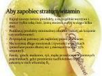 aby zapobiec stratom witamin