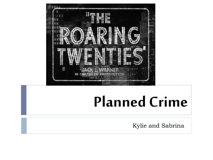 planned crime