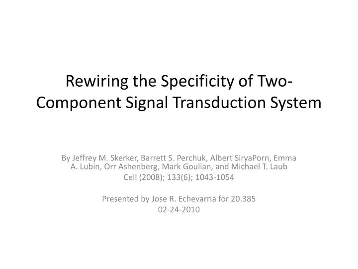 rewiring the specificity of two component signal transduction system n.