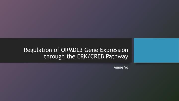 regulation of ormdl3 gene expression through the erk creb pathway n.