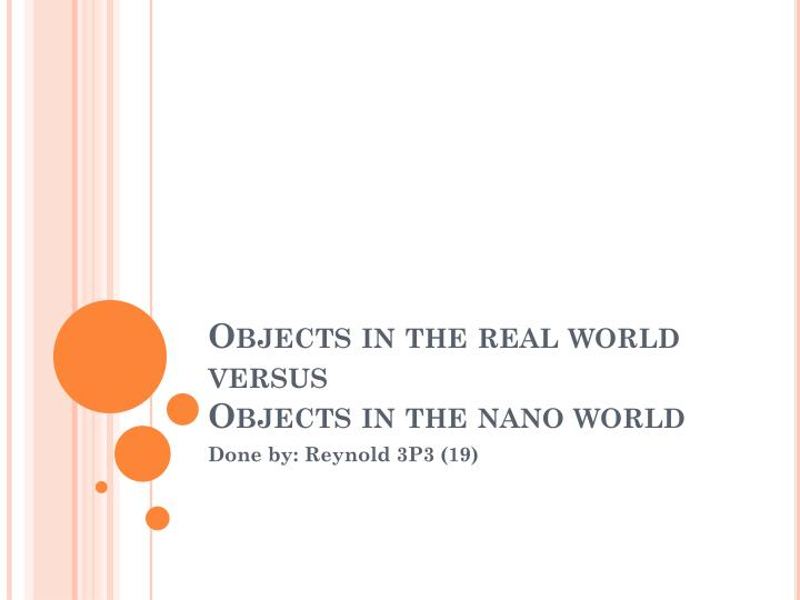 objects in the real world versus objects in the nano world n.