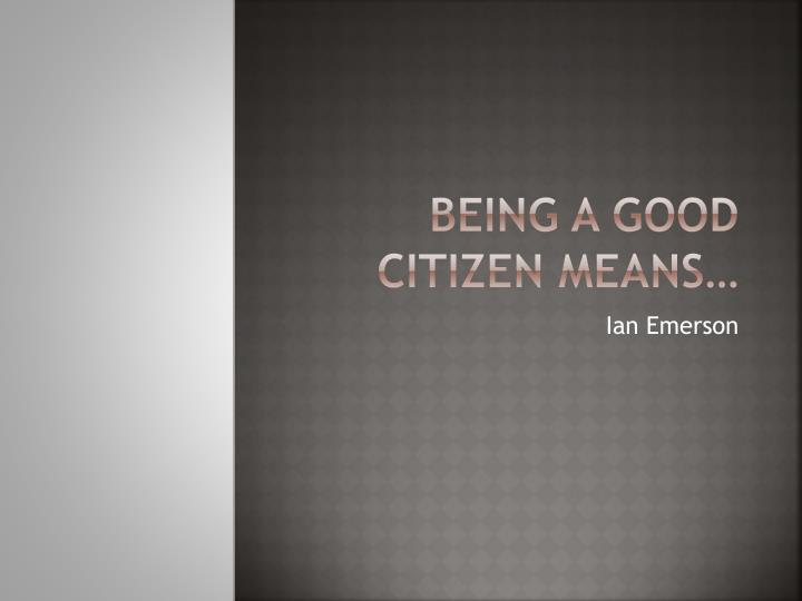 being a good citizen means n.