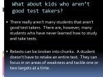 what about kids who aren t good test takers