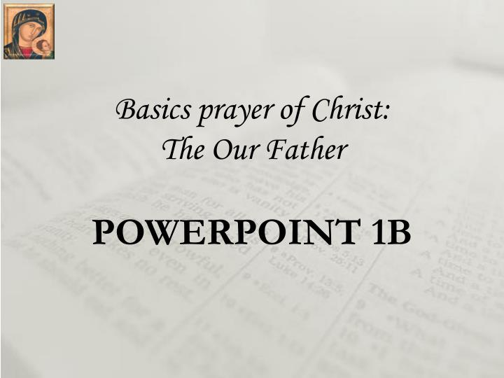 basics prayer of christ the our father powerpoint 1b n.