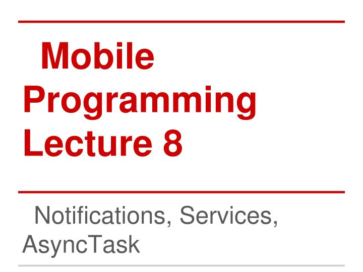 mobile programming lecture 8 n.