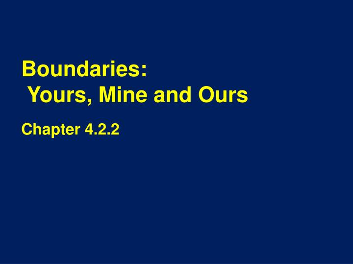 Boundaries yours mine and ours
